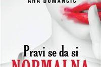 O romanu Pravi se da si normalna Ane Dumančić: Samotan svijet u kojemu se ljudi vezuju uz predmete, a ne uz ljude