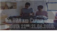 Večeras u Štednoj Mr. Dna And Captain Terza