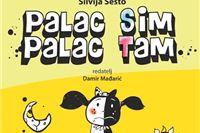 Silvija Šesto: Palac sim,palac tam - nova predstava Kazališta Virovitica