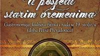 Posjetite stara vremena u Pitomači, doživite 19. stoljeće,  kušajte što se jelo u doba Petra Preradovića,