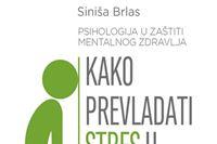 """Povodom Svjetskoga dana mentalnog zdravlja nova publikacija Siniše Brlasa """"Kako prevladati stres u radu"""""""