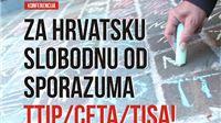 Za Hrvatsku slobodnu od sporazuma TTIP/CETA/TISA