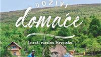 """Započinje prva nacionalna kampanja ruralnog turizma """"Doživi domaće. Istraži ruralnu Hrvatsku!"""""""